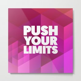 Push Your Limits Metal Print