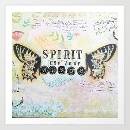 Spirit Use Your Wings Art Print