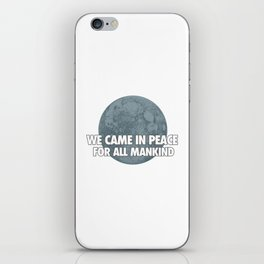 We Came In Peace iPhone Skin