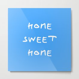 Home sweet home 1 blue Metal Print