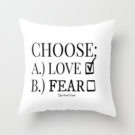 Choose Love Over Fear Throw Pillow