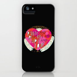 Paint and Brushes and Art and Love iPhone Case