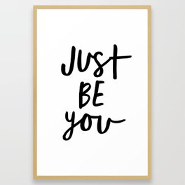 Just Be You black and white contemporary minimalism typography design home wall decor bedroom Framed Art Print