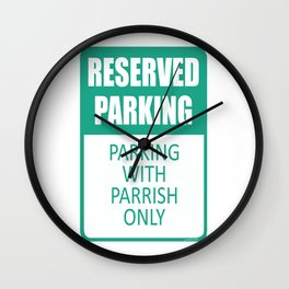 Parking With Parrish Only Wall Clock
