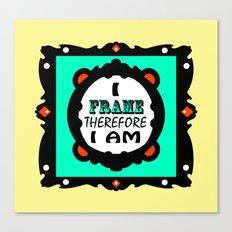 I Frame.... Fancy Canvas Print