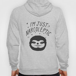 I'm Just Narcoleptic Hoody