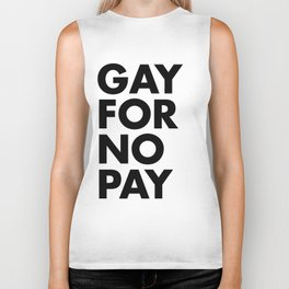 GAY FOR NO PAY Biker Tank