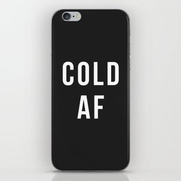 Cold AF iPhone Skin