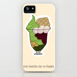 You Matcha Me So Happy iPhone Case