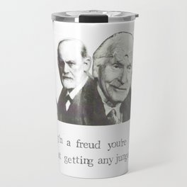 I'm A Freud You're Not Getting Any Junger Travel Mug