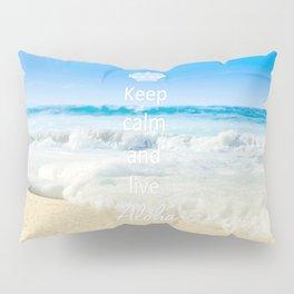 keep calm and live Aloha Pillow Sham