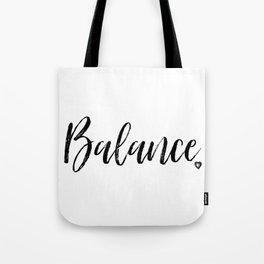 Balance in Black and White #simplewords #arlenecarley Tote Bag