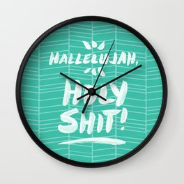 Hallelujah, Holy Shit – Turquoise Wall Clock