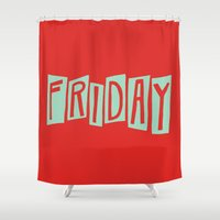 friday Shower Curtains featuring FRIDAY by Eliza Hack