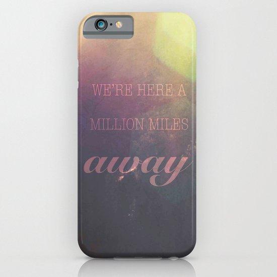 Miles away iPhone & iPod Case