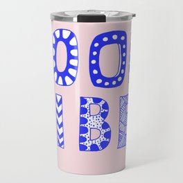 Good vibes pastel typography Travel Mug