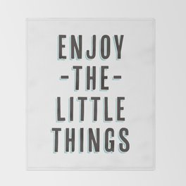 Enjoy The Little Things Throw Blanket