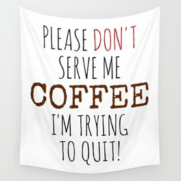 Quitting Coffee Wall Tapestry