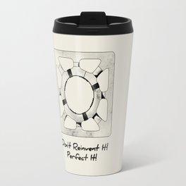 Don't Reinvent It! Perfect It! Travel Mug