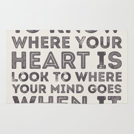 If You Want To Know Where Your Heart Is Rug