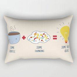 Some Coffee + Some Thinking = Some Great Ideas Rectangular Pillow