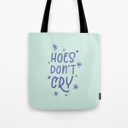 Hoes Don't Cry - mint and purple Tote Bag