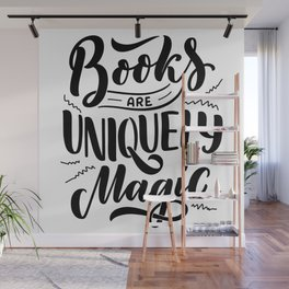 Books are uniquely magic - bookaholic humor quotes typography Wall Mural