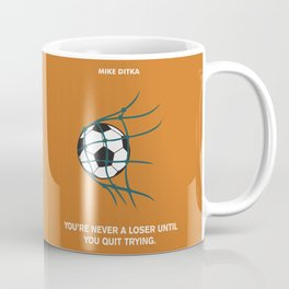 Lab No. 4 - You're Never A Loser Mike Ditka Motivational Quotes Poster Coffee Mug