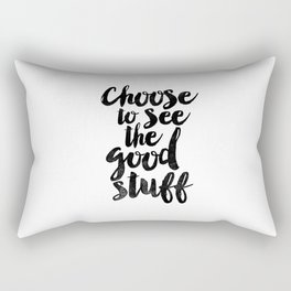 Choose to See the Good Stuff black and white typography poster black-white design home decor wall Rectangular Pillow