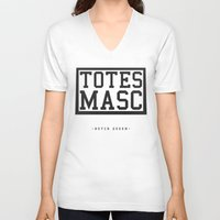 totes V-neck T-shirts featuring Totes Masc - Classic by lessdanthree