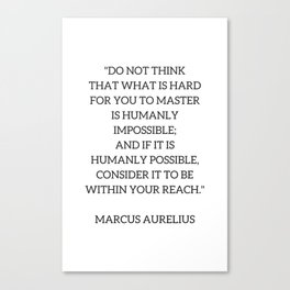 Stoic Philosophy Quote - Marcus Aurelius - MASTERY Canvas Print