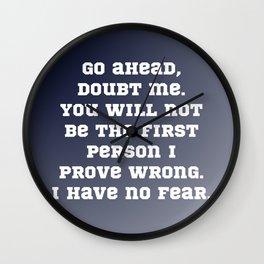 Go Ahead, Doubt Me Wall Clock