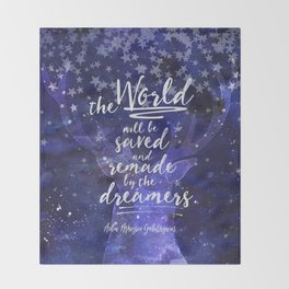 The world will be saved and remade by the dreamers. Throne of Glass. Throw Blanket