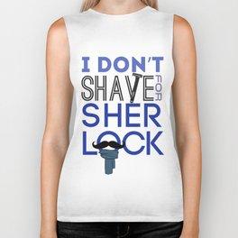 I Don't Shave For Sherlock Biker Tank