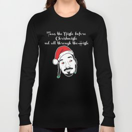 Twas the Nizzle before Christmizzle and all through the Hizzle Long Sleeve T-shirt