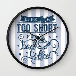 No bad coffee please! Wall Clock