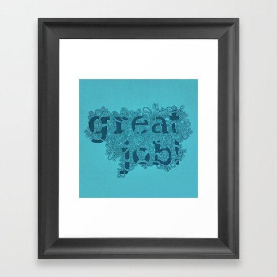 Great Job Framed Art Print