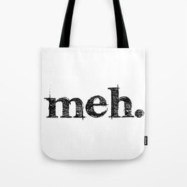 meh. Tote Bag