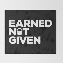 Earned Not Given Gym Quote Throw Blanket