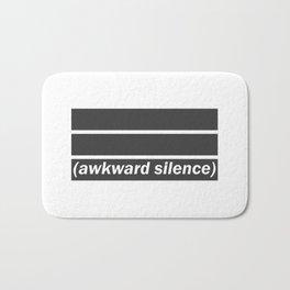 Awkward Silence Bath Mat