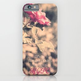 Hope (Hibiscus Pink Rose with Inspirational Quote) iPhone Case