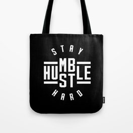 Stay Humble Hustle Hard Tote Bag