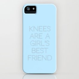 Knees are a girl's best friend - typography only iPhone Case