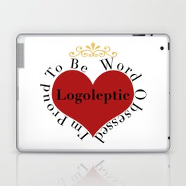 Proud to be Word Obsessed Laptop & iPad Skin
