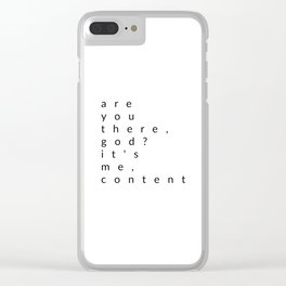 are you there, god? it's me, content Clear iPhone Case
