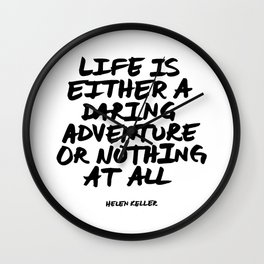 'Life is either a daring adventure or nothing at all' Helen Keller Quote Hand Letter Type Word Black Wall Clock