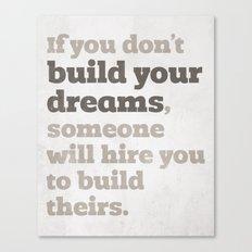 Build Your Dreams Canvas Print