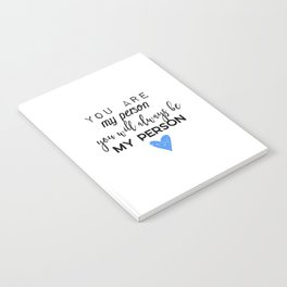 Greys Anatomy - You are my person Notebook