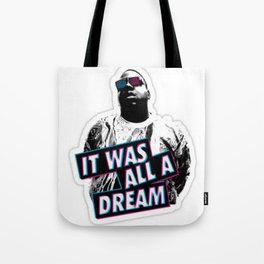 Notorious Big B.I.G it was all a dream Tote Bag