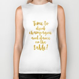 Time to drink champagne and dance on the table! Biker Tank